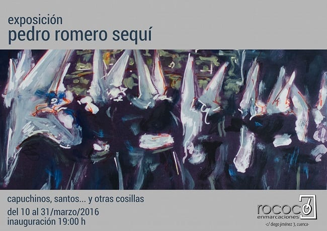 Exposición Semana Santa Pedro Romero Seguí Cuenca 2016