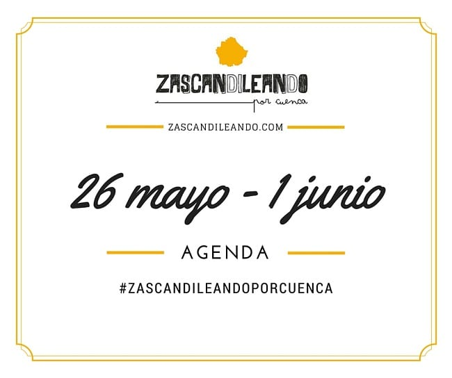 Agenda del 26 de mayo al 1 de junio de 2016 en Cuenca