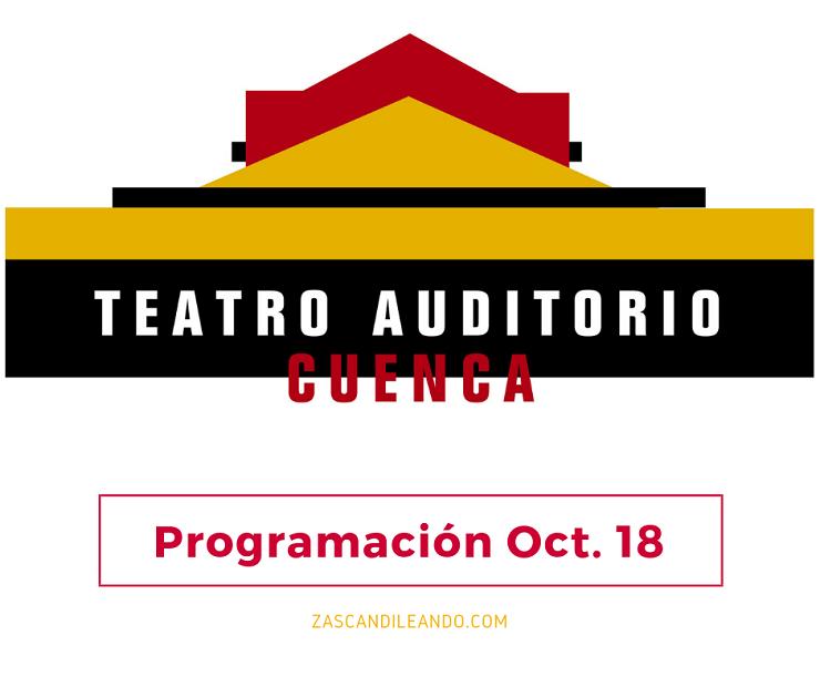 Programación del Teatro-Auditorio de Cuenca en octubre 2018